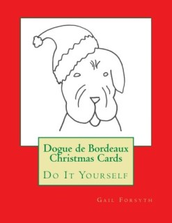 Dogue de Bordeaux Christmas Cards: Do It Yourself