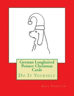 German Longhaired Pointer Christmas Cards: Do It Yourself