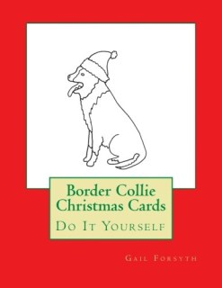 Border Collie Christmas Cards: Do It Yourself