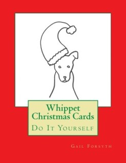 Whippet Christmas Cards: Do It Yourself