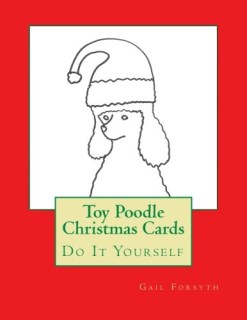 Toy Poodle Christmas Cards: Do It Yourself