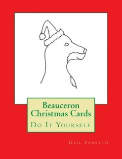 Beauceron Christmas Cards: Do It Yourself