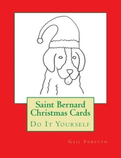 Saint Bernard Christmas Cards: Do It Yourself