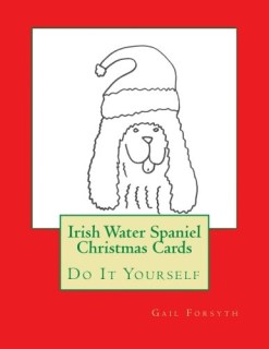 Irish Water Spaniel Christmas Cards: Do It Yourself