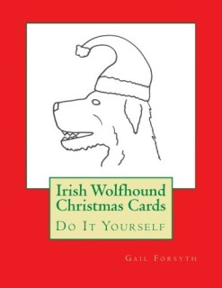 Irish Wolfhound Christmas Cards: Do It Yourself
