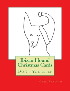 Ibizan Hound Christmas Cards: Do It Yourself