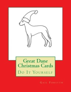 Great Dane Christmas Cards: Do It Yourself