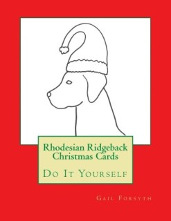 Rhodesian Ridgeback Christmas Cards: Do It Yourself