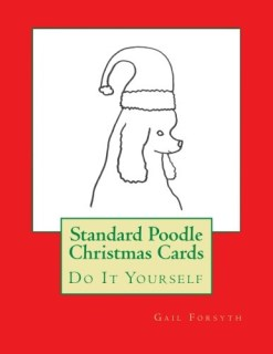 Standard Poodle Christmas Cards: Do It Yourself