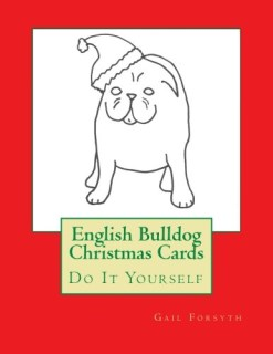 English Bulldog Christmas Cards: Do It Yourself