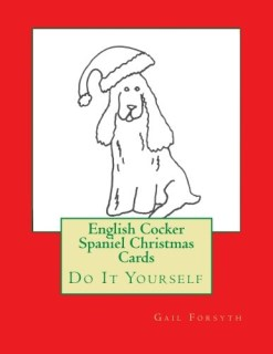 English Cocker Spaniel Christmas Cards: Do It Yourself