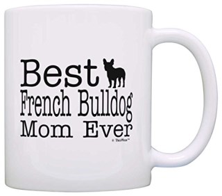 Dog Lover Mug Best French Bulldog Mom Ever Dog Puppy Supplies Gift Coffee Mug Tea Cup White