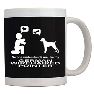 Teeburon NO ONE UNDERSTANDS ME LIKE MY German Wirehaired Pointer Mug