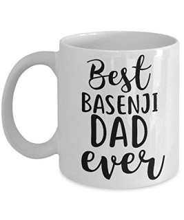 Funny Basenji Dad 11oz Coffee Mug - Best Basenji Dad Ever. - Best Inspirational Gifts For Dog Lover