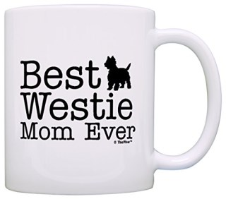 Dog Lover Gifts Best Westie Mom Ever West Highland Terrier Gift Coffee Mug Tea Cup White
