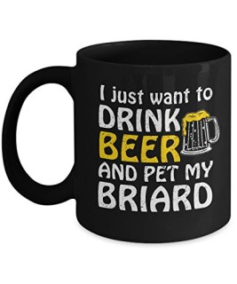 I Just Want To Drink Beer And Pet My Briard Mug