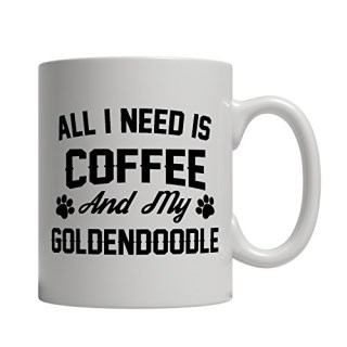 Funny Goldendoodle Mug - All I Need Is Coffee And My Goldendoodle - Imprint America