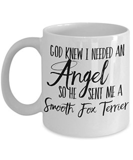 "Smooth Fox Terrier Mug - ""God Knew I Needed An Angel, So He Sent Me A Smooth Fox Terrier"" Dog Coffee Cup - Gift for Dog Lovers"
