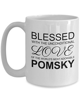 Pomsky Mug - Dog Lover Gifts And Accessories - Blessed with the Unconditional Love of the World's Most Adorable Animal - White Coffee Cup
