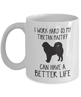Tibetan Mastiff Mug - I Work Hard So Can Have A Better Life - Funny Novelty Ceramic Coffee & Tea Cup Cool Gifts For Men Or Women With Gift Box