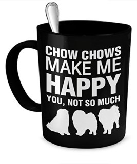 Chow Chow Mug - Chow Chows Make Me Happy - Chow Chow Gifts - Chow Chow Accessories