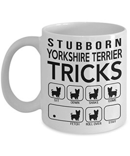 Stubborn Yorkshire Terrier Tricks - Awesome Dog Fetch Mug - Best Dog Trainer Cup Ever - Funny Coffee Yorkshire Terrier Mug - Perfect Idea Gift