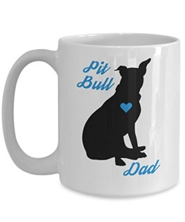 Pitbull Mug - Pit Bull Dad - Cute Novelty Coffee Cup For American Staffordshire Terrier Dog Lovers - Perfect Father's Day Gift For Men - Rescue Pet Owners