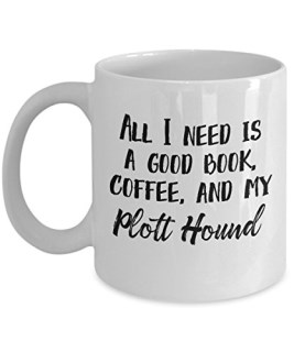 "Plott Hound Mug - ""All I Need Is A Good Book, Coffee, And My Plott Hound"" Coffee Cup - Unique Plott Hound Dog Gift"