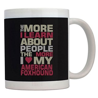 Teeburon THE MORE I LEARN ABOUT PEOPLE THE MORE I LOVE MY American Foxhound Mug