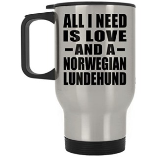 All I Need Is Love And A Norwegian Lundehund - Travel Mug, Stainless Steel Tumbler, Best Gift for Birthday, Wedding Anniversary, New Year, Valentine's Day, Easter, Mother's / Father's Day