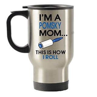 I'm An Pomsky Mom -This Is How I Roll Stainless Steel Travel Insulated Tumblers Mug