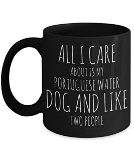 Black Portuguese Water Dog Mug - All I Care About Is My PWD and Like Two People