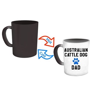 Australian Cattle Dog Dad Mug - Magical Color Changing Heat Sensitive Coffee Cup For Pet Blue Heeler Dog Lovers - Cool Unique Novelty Christmas Gift For Men - Aussie Quote Statement Accessories