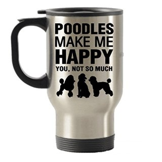 Poodles Make Me Happy Stainless Steel Travel Insulated Tumblers Mug