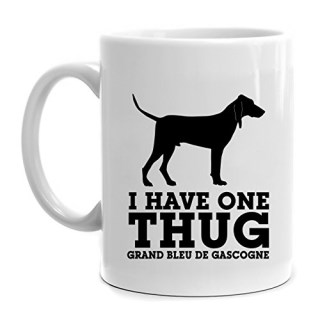 Eddany I have one thug Grand Bleu De Gascogne Mug