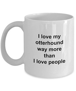 Otterhound Mug - Otterhound Lover Gift - I Love My Dog More Than People - Funny Pet Dog Coffee Cup Accessories