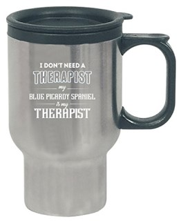 My Blue Picardy Spaniel Is My Therapist Funny Gift - Travel Mug