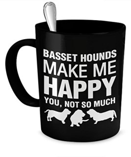Basset Hound Mug - Basset Hounds Make Me Happy - Basset Hound Coffee Mug - Basset Hound Gifts