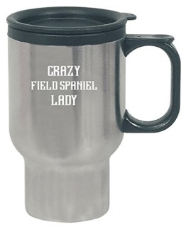 Crazy Field Spaniel Lady Gift For Dog Lover - Travel Mug
