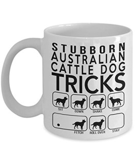 Stubborn Australian Cattle Tricks - Awesome Dog Fetch Mug - Best Dog Trainer Cup Ever - Funny Coffee Australian Cattle Mug - Perfect Idea Fetching Gift
