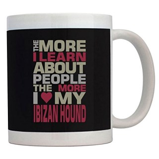 Teeburon THE MORE I LEARN ABOUT PEOPLE THE MORE I LOVE MY Ibizan Hound Mug