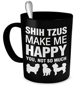 Shih Tzu Mug - Shih Tzus Make Me Happy - Shih Tzu Mug - Shih Tzu Accessories