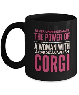 Never Underestimate The Power Of A Woman With A Cardigan Welsh Corgi Mug - Coffee Cup - Dog Lover Gifts and Accessories