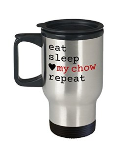 "Chow Travel Mug - ""Eat Sleep Love My Chow Repeat"" Travel Cup - Special Chow Dog Gift"