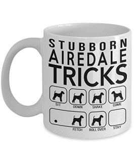 Funny Airedale Terrier Mug - Stubborn Airedale Tricks