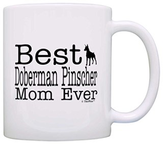 Dog Lover Gift Best Doberman Pinscher Mom Ever Animal Pet Owner Rescue Gift Coffee Mug Tea Cup White