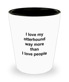 Otterhound Mug - Otterhound Lover Gift - I Love My Dog More Than People - Funny Pet Dog Shot Glass Accessories
