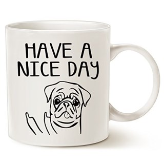 Funny Dog Coffee Mug for Dog Lovers, Have A Nice Day Cute Pug with Middle Finger, Best Gag Christmas Gifts Porcelain Cup White, 14 Oz by LaTazas