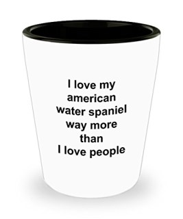 American Water Spaniel Shot Glass Mug - I Love My Dog More Than People - Funny Gift Cup
