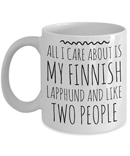 Finnish Lapphund Mug - All I Care About Is My Finnish Lapphund And Like Two People - Finnish Lapphund Lover Gift - Unique 11 oz Ceramic Coffee or Tea Cup for Finnish Lapphund Mom
